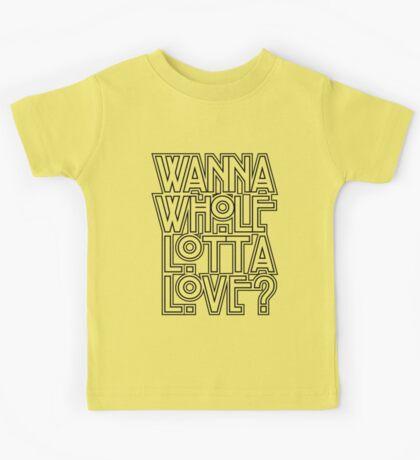 Wanna Whole Lotta Love Kids Tee