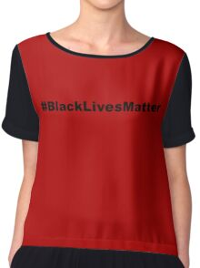 Black Lives Matter Chiffon Top