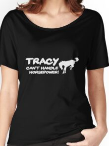 Tracy Cant Handle Horsepower   Sticker / Decal Apparel for Hoons / ACA - White Women's Relaxed Fit T-Shirt