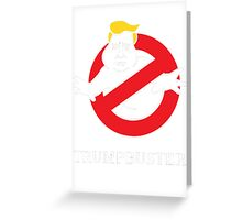 Trump Busters - Donald Trump Ghostbusters Greeting Card