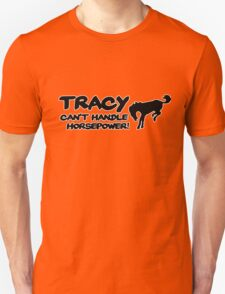 Tracy Cant Handle Horsepower | Sticker / Decal Apparel for Hoons / ACA - Black Unisex T-Shirt