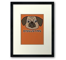 Disgusting Framed Print