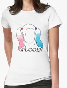 My Puddin Womens Fitted T-Shirt