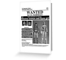 WANTED ELECTRA AND DYNA GIRL Greeting Card