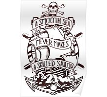 A Smooth Sea Never Makes A Skilled Sailor Poster