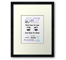 Sleeping With Ears & Eyes to See and Hear Framed Print