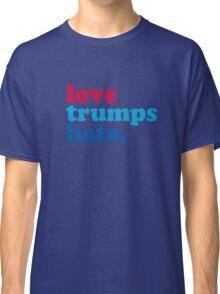 Love Trumps Hate Authentic Classic T-Shirt