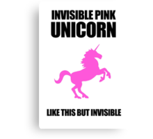 Invisible Pink Unicorn Canvas Print