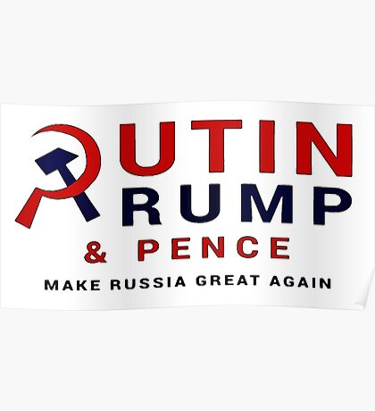 Putin Trump Pence 2016 - Make Russia Great Again Poster