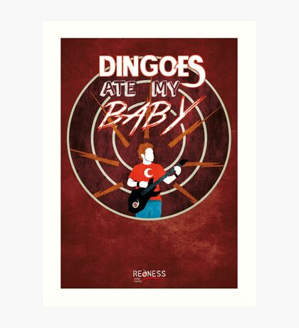 Buffy: Dingoes ate my baby Art Print