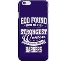 JOB - The Strongest Women - Barbers T - shirt - Special design and lovely iPhone Case/Skin