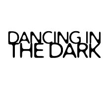 Dancing In The Dark Bruce Springsteen Lyrics Quote Photographic Print