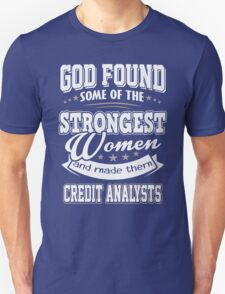 JOB - The Strongest Women - Credit Analysts T - shirt - Special design Unisex T-Shirt