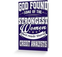 JOB - The Strongest Women - Credit Analysts T - shirt - Special design Greeting Card
