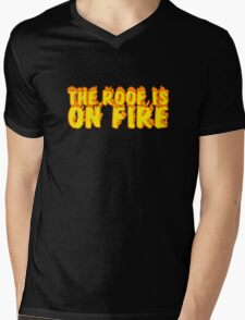 The Roof Is On Fire Party Random Music Quote Mens V-Neck T-Shirt
