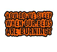 Beds Are Burning Song Lyrics Cool Political Quote Photographic Print