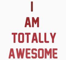 i am totally awesome Kids Tee