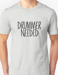 Drummer Needed Cool Music Quote Random Unisex T-Shirt