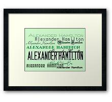 Alexander Hamilton font Framed Print