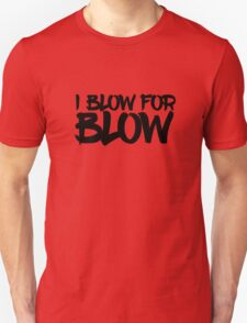 Blow For Blow Funny Sex Quote Random Humor Unisex T-Shirt