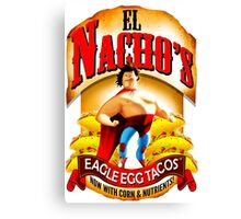 El Nacho Libre - Eagle Egg Tacos Canvas Print