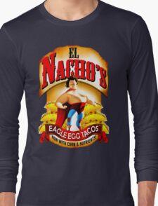 El Nacho Libre - Eagle Egg Tacos Long Sleeve T-Shirt