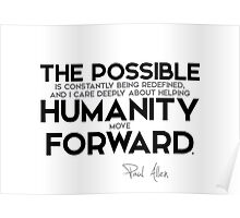 helping humanity move forward - paul allen Poster