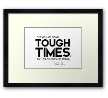 we've had some tough times - paul allen Framed Print