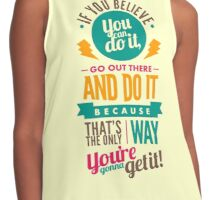 If You Believe You Can Do It - Fitness Quote T shirt Contrast Tank