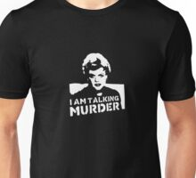I Am Talking Murder Unisex T-Shirt