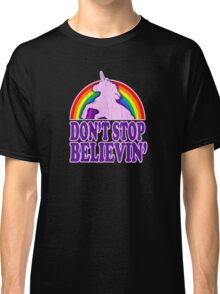 Don't Stop Believin' in Unicorns Classic T-Shirt