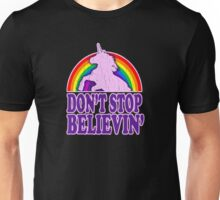 Don't Stop Believin' in Unicorns Unisex T-Shirt