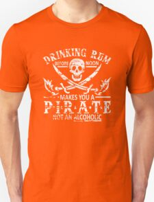 DRINKING RUM BEFORE NOON MAKES YOU A PIRATE Unisex T-Shirt