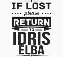If Lost, Return To Idris ELBA Unisex T-Shirt