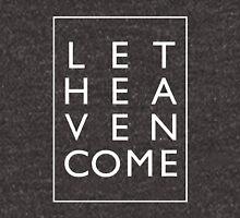 Let Heaven Come - White Unisex T-Shirt