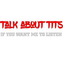 Talk about tits Funny Cool Text Design  Photographic Print