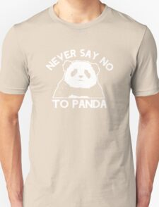 Never Say No To Panda Unisex T-Shirt