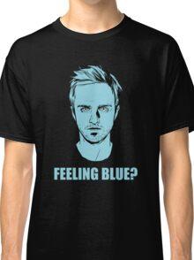 Feeling Blue? Classic T-Shirt
