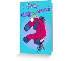 i love fluffy unicorns 2 Greeting Card