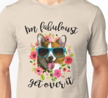 Im fabuloust get over it Unisex T-Shirt