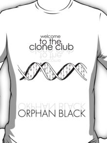 welcome to the clone club T-Shirt