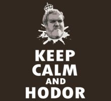 keep calm and hodor by kennypepermans