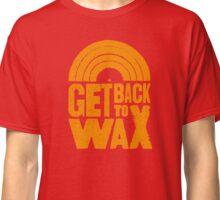 Get Back to Wax (orange) Classic T-Shirt
