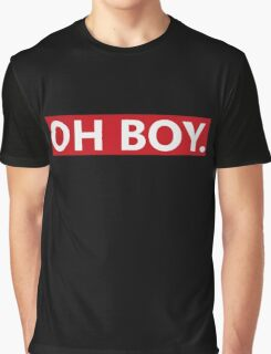 OH BOY. Graphic T-Shirt