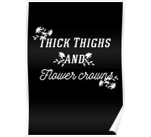Thick Thighs And Flower Crowns Poster