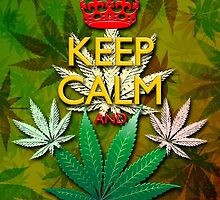 Keep Calm and...Marijuana Leaf! by BluedarkArt
