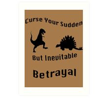 Inevitable Betrayal Art Print