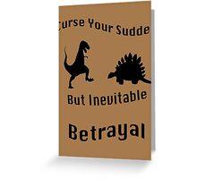 Inevitable Betrayal Greeting Card