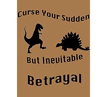 Inevitable Betrayal Photographic Print