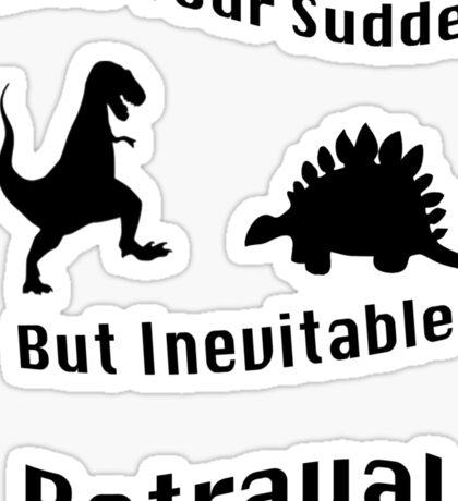 Inevitable Betrayal Sticker